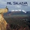 Phil Salazar: Life On the Edge