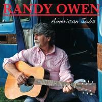 Randy Owen: American Jobs