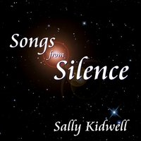 Sally Kidwell: Songs from Silence