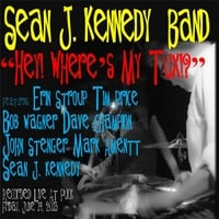 Sean J. Kennedy Band: Hey! Where