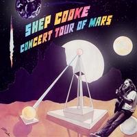 Shep Cooke: Concert Tour of Mars