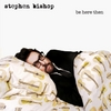 Stephen Bishop: Be Here Then