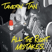 Tavern Tan: All the Right Mistakes