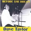 Dave Taylor: Before The Dream
