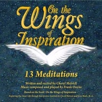 Cheryl Metrick: On the Wings of Inspiration: 13 Meditations