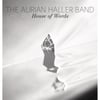 The Aurian Haller Band: House of Words