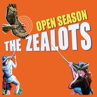 The Zealots: Open Season
