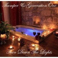 Thumper & Generation One: Turn Down the Lights