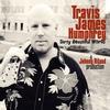Travis James Humphrey: Dirty Beautiful World