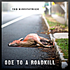 Ted Kirkpatrick: Ode to a Roadkill