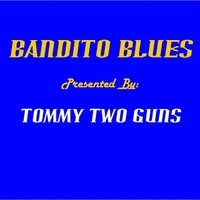 Tommy Two Guns: Bandito Blues