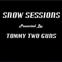 Tommy Two Guns: Snow Sessions
