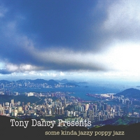 Tony Dancy: Tony Dancy Presents Some Kinda Jazzy Poppy Jazz