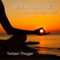 Torben Thoger: Indian Summer: Rhythmic Yoga Tunes