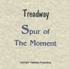 Treadway: Spur Of The Moment