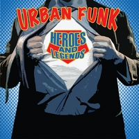 Urban Funk: Heroes And Legends