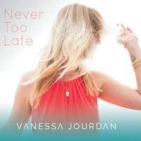 Vanessa Jourdan: Never Too Late
