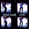Vivian Slade: Vivian Slade Live