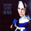 Vivian Slade: After