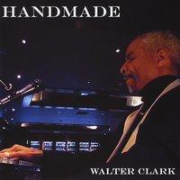 Walter Clark: Handmade