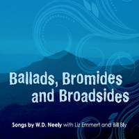 W.D. Neely: Ballads, Bromides and Broadsides