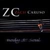 Zach Caruso: Body & Soul