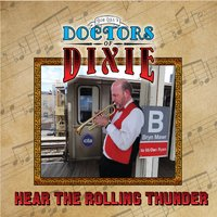 Joe Lill's Doctors of Dixie | Hear the Rolling Thunder