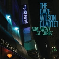 The Dave Wilson Quartet | One Night at Chris'