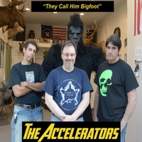 The Accelerators | They Call Him Bigfoot