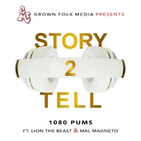 1080 Pums | Story 2 Tell