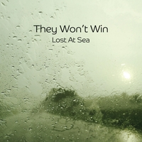 They Won't Win | Lost at Sea