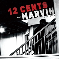 12 Cents for Marvin | It's Not Over