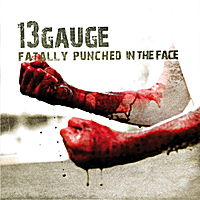 13Gauge | Fatally Punched in the Face