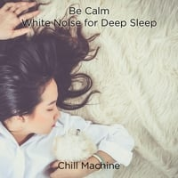 Chill Machine | 60 Minutes of White Noise for Deep Sleep