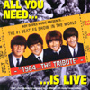1964...THE TRIBUTE: All You Need Is Live