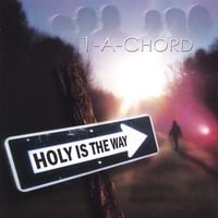 1-A-Chord | Holy Is The Way