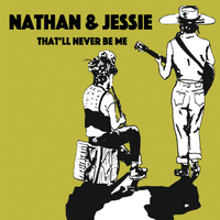 Nathan & Jessie | That'll Never Be Me