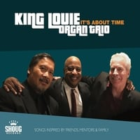 King Louie Organ Trio | It's About Time