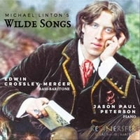 Edwin Crossley-Mercer & Jason Paul Peterson | Michael Linton's Wilde Songs
