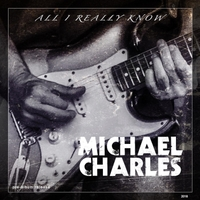 Michael Charles | All I Really Know