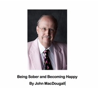John MacDougall | Being Sober and Becoming Happy (Live)