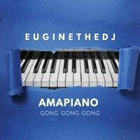 Euginethedj | Amapiano Gong Gong Gong | CD Baby Music Store