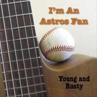 Young and Rusty | I'm an Astros Fan