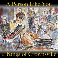 The Kings of Crownsville | A Person Like You