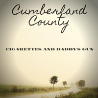 Cumberland County | Cigarettes and Daddy's Gun