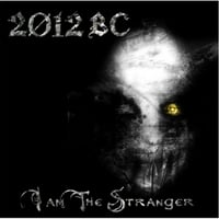 2012 BC: I Am the Stranger