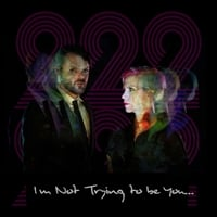 222 | I'm Not Trying to Be You...