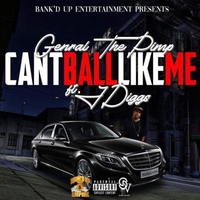 (GTP) General The Pimp | Can't Ball Like Me