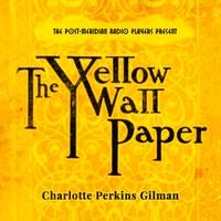 Charlotte Perkins Gilman Post Meridian Radio Players The