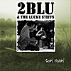 2BLU and the Lucky Stiffs: Goin